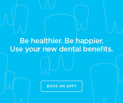 Be Heathier, Be Happier. Use your new dental benefits. - Beach Dental Group